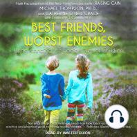Best Friends, Worst Enemies