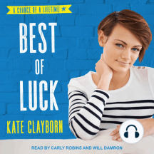 Best of Luck: A Chance of a Lifetime