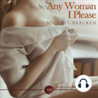 Any Woman I Please