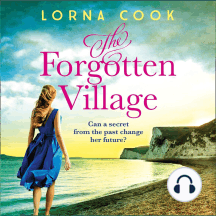 The Forgotten Village: Can a secret from the past change her future?