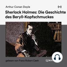 Sherlock Holmes: Die Geschichte des Beryll-Kopfschmuckes