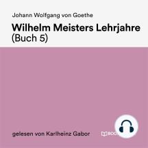 Wilhelm Meisters Lehrjahre (Buch 5)
