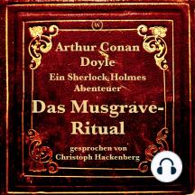 Das Musgrave-Ritual: Ein Sherlock Holmes Abenteuer