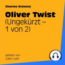 Oliver Twist (Ungekürzt - 1 von 2)