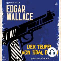 Edgar Wallace und der Fall: Der Teufel von Tidal Basin: Edgar Wallace Reihe 16