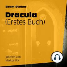 Dracula: Erstes Buch - Ungekürzt