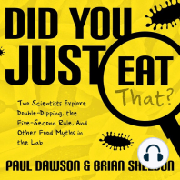Did You Just Eat That?: Two Scientists Explore Double-Dipping, the Five-Second Rule, and other Food Myths in the Lab