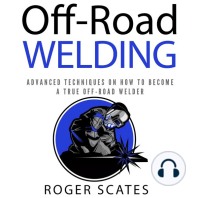 Off-Road Welding: Advanced Techniques on How to Become a True Off-Road Welder