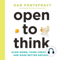 Open to Think: Slow Down, Think Creatively, and Make Better Decisions