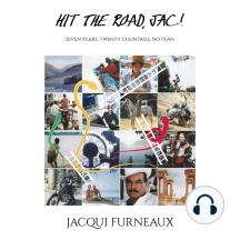 Hit the Road, Jac!: Seven Years, Twenty Countries, No Plan