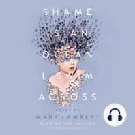 Shame Is an Ocean I Swim Across