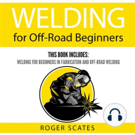 Welding for Off-Road Beginners: This Book Includes: Welding for Beginners in Fabrication and Off-Road Welding