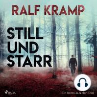 Still und starr - Ein Krimi aus der Eifel