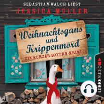 Hauptkommissar Hirschberg, Sonderband: Weihnachtsgans und Krippenmord - Ein kurzer Bayern-Krimi