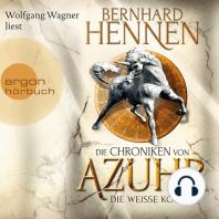 Die Weiße Königin - Die Chroniken von Azuhr, Band 2