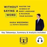 Without Saying a Word by Kasia Wezowski & Patryk Wezowski: Key Takeaways, Summary & Analysis Included
