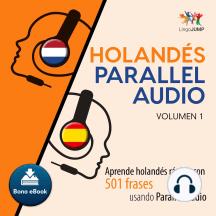 Holands Parallel Audio: Aprende holands rpido con 501 frases usando Parallel Audio - Volumen 10