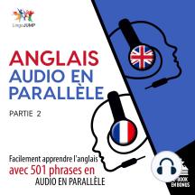 Anglais audio en parallle: Facilement apprendre l'anglais avec 501 phrases en audio en paralllle -Partie 2