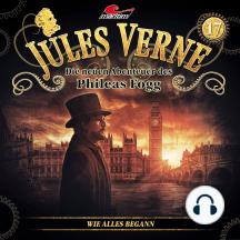 Jules Verne, Die neuen Abenteuer des Phileas Fogg, Folge 17: Wie alles begann