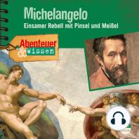 Michelangelo - Einsamer Rebell mit Pinsel und Meißel - Abenteuer & Wissen