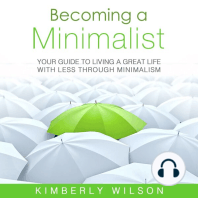 Becoming a Minimalist: Your Guide to Living a Great Life with Less Through Minimalism