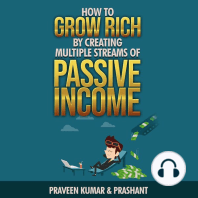 How to Grow Rich by Creating Multiple Streams of Passive Income