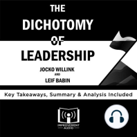 The Dichotomy of Leadership by Jocko Willink and Leif Babin: Key Takeaways, Summary & Analysis Included