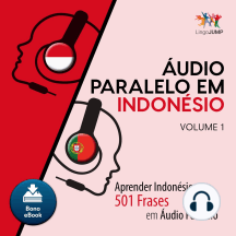 udio Paralelo em Indonsio: Aprender Indonsio com 501 Frases em udio Paralelo - Volume 1