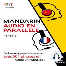 Mandarin audio en parallle 2: Facilement apprendre le mandarinavec 501 phrases en audio en parallle - Partie 2