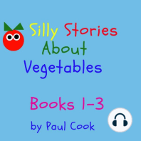 Silly Stories About Vegetables, Books 1-3