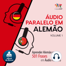 udio Paralelo em Alemo: Aprender Alemo com 501 Frases em udio Paralelo - Volume 1