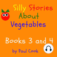 Silly Stories About Vegetables, Books 3 and 4