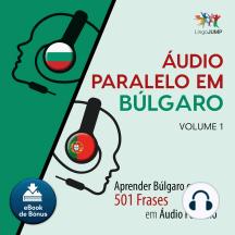 udio Paralelo em Blgaro: Aprender Blgaro com 501 Frases em udio Paralelo - Volume 1