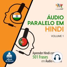 udio Paralelo em Hindi: Aprender Hindi com 501 Frases em udio Paralelo - Volume 1
