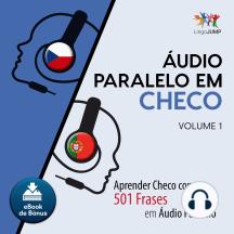 udio Paralelo em Checo: Aprender Checo com 501 Frases em udio Paralelo - Volume 1