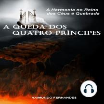 A Queda dos Quatro Prncipes: A Harmonia no Reino dos Cus  Quebrada