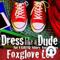 Dress like a Dude: An LGBTQ Story for Teens
