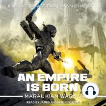 An Empire Is Born: Maraukian War 3