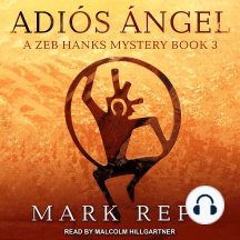 Adios Angel: Zeb Hanks: Small Town Sheriff with Big Time Troubles Series, Book 3