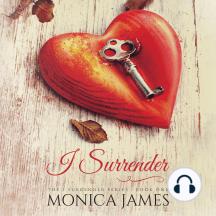 I Surrender: The I Surrender Series: Book One