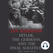 Hitler, the Germans, and the Final Solution