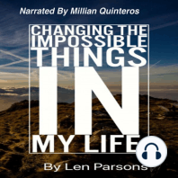 Changing The Impossible Things In My Life