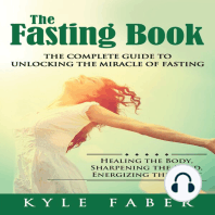 Fasting Book, The - The Complete Guide to Unlocking the Miracle of Fasting: Healing the Body, Sharpening the Mind, Energizing the Spirit