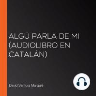 Algú parla de mi (Audiolibro en catalán)
