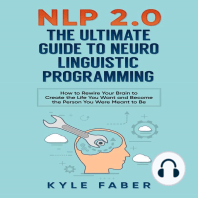 NLP 2.0 - The Ultimate Guide to Neuro Linguistic Programming
