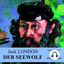 Der Seewolf: Ungekürzt