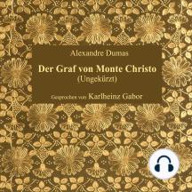 Der Graf von Monte Christo: Ungekürzt