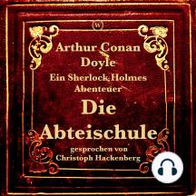 Die Abteischule: Ein Sherlock Holmes Abenteuer