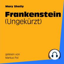Frankenstein: Ungekürzt