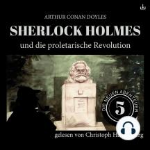 Sherlock Holmes und die proletarische Revolution: Die neuen Abenteuer